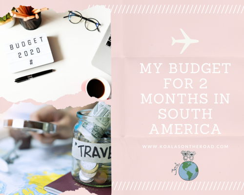 Budget for 2 months in South America