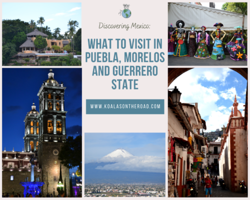 Discovering Mexico - what to visit in Puebla, Morelos and Guerrero states