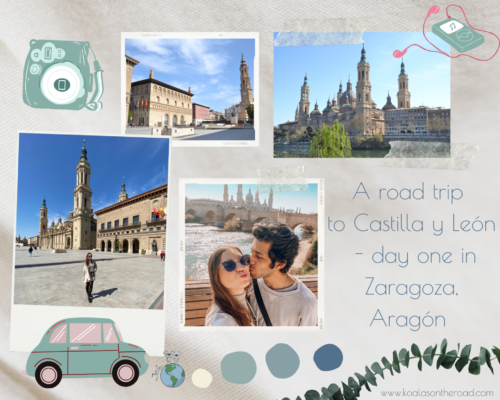 A road trip to Castilla y León and one day in Zaragoza - koalas on the road